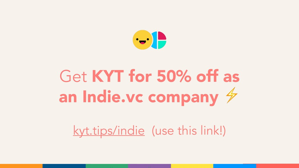 Get KYT for 50% off as an Indie.vc company ⚡ ky...