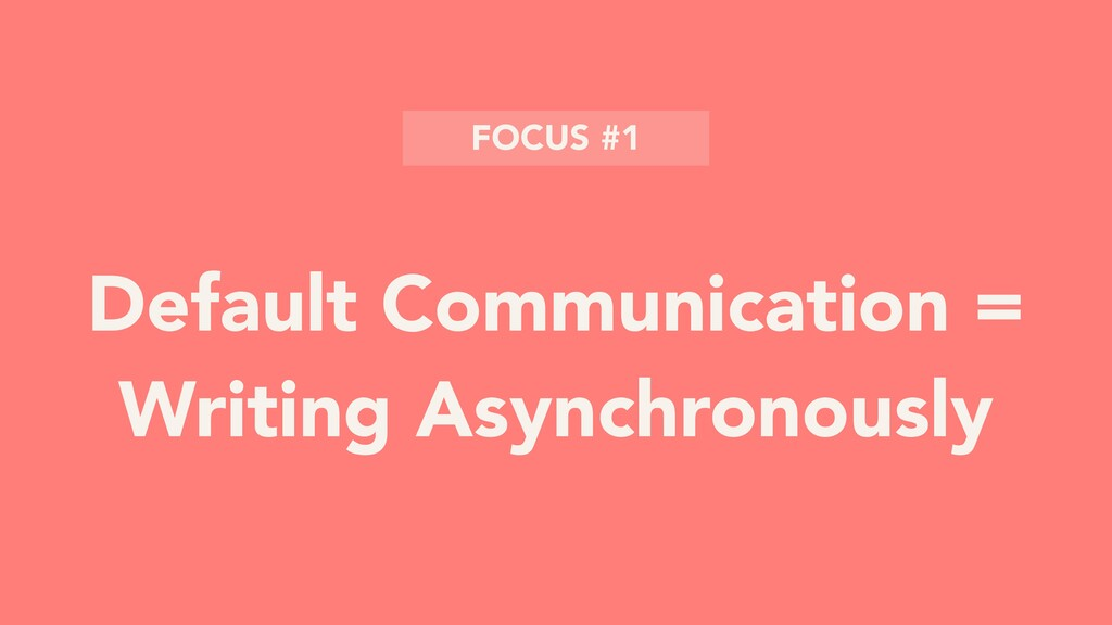 Default Communication = Writing Asynchronously ...