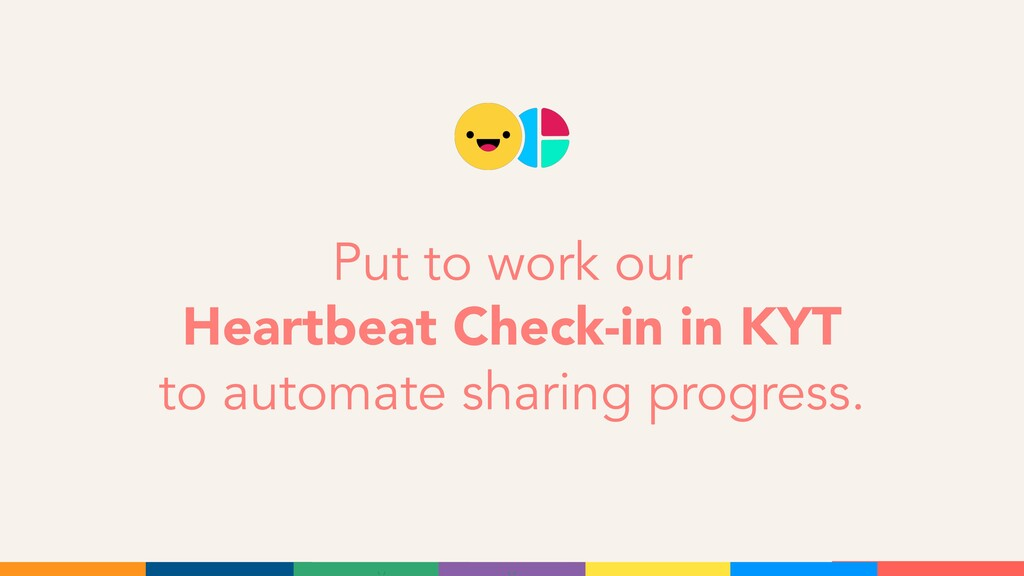 Put to work our Heartbeat Check-in in KYT to au...