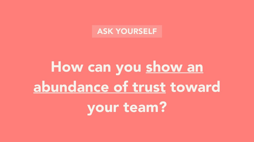 How can you show an abundance of trust toward y...