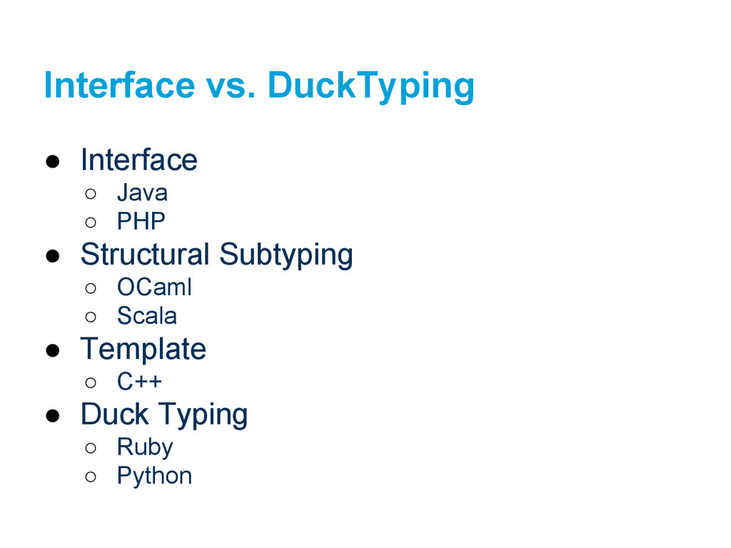 Interface vs. DuckTyping ● Interface ○ Java ○ P...