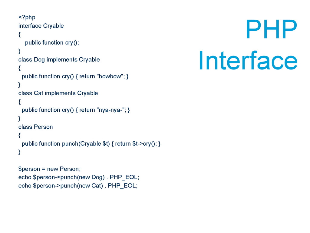 <?php interface Cryable { public function cry()...