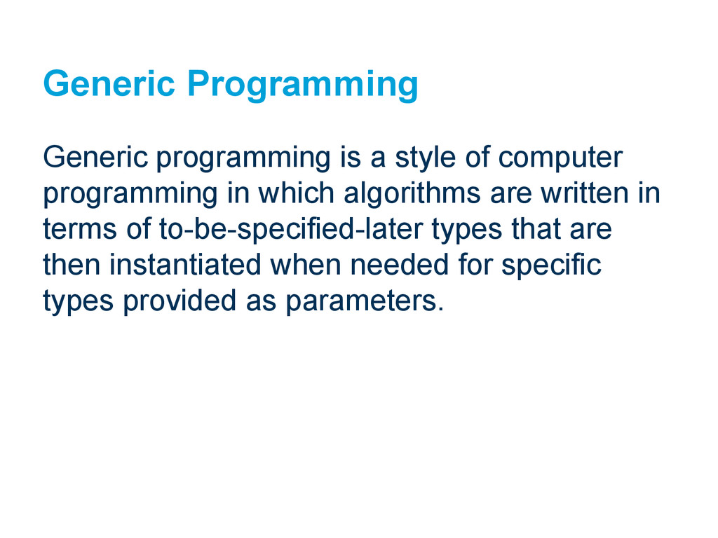 Generic Programming Generic programming is a st...