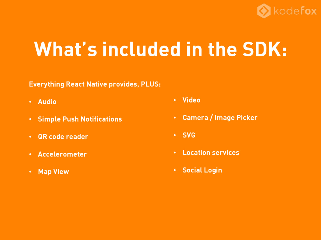 What's included in the SDK: Everything React Na...