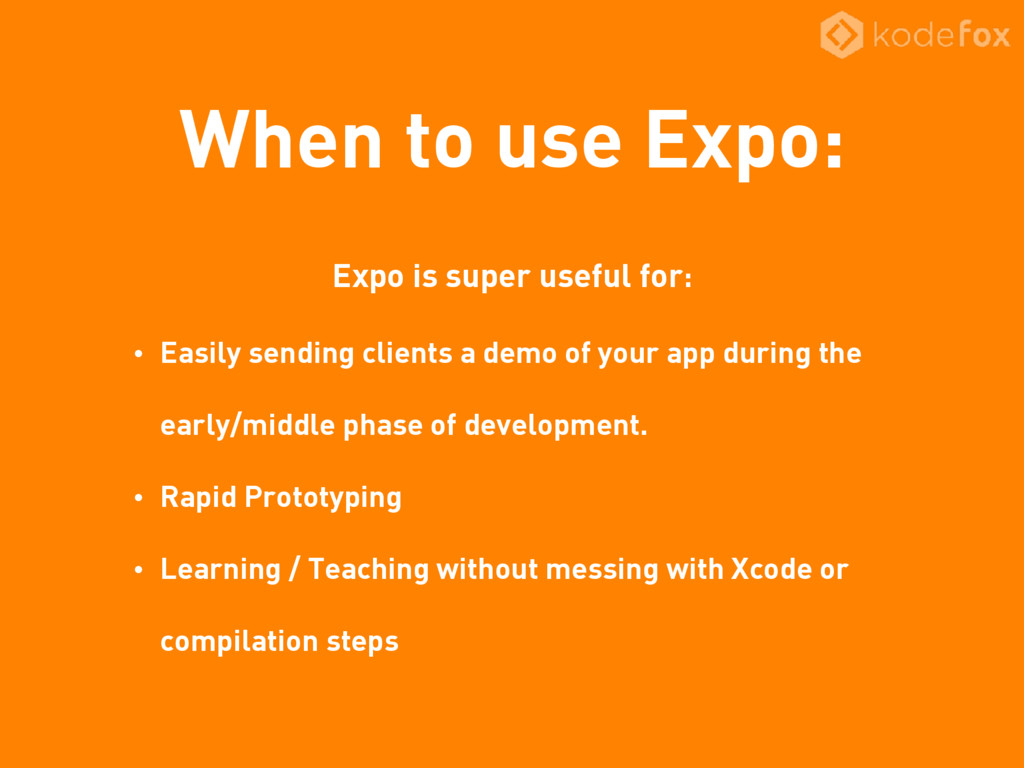 When to use Expo: Expo is super useful for: • E...