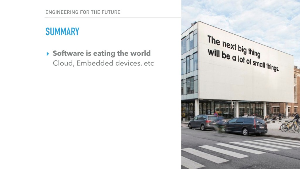 SUMMARY ▸ Software is eating the world Cloud, ...