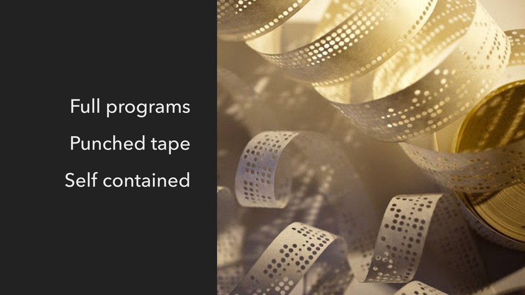 Full programs Punched tape Self contained