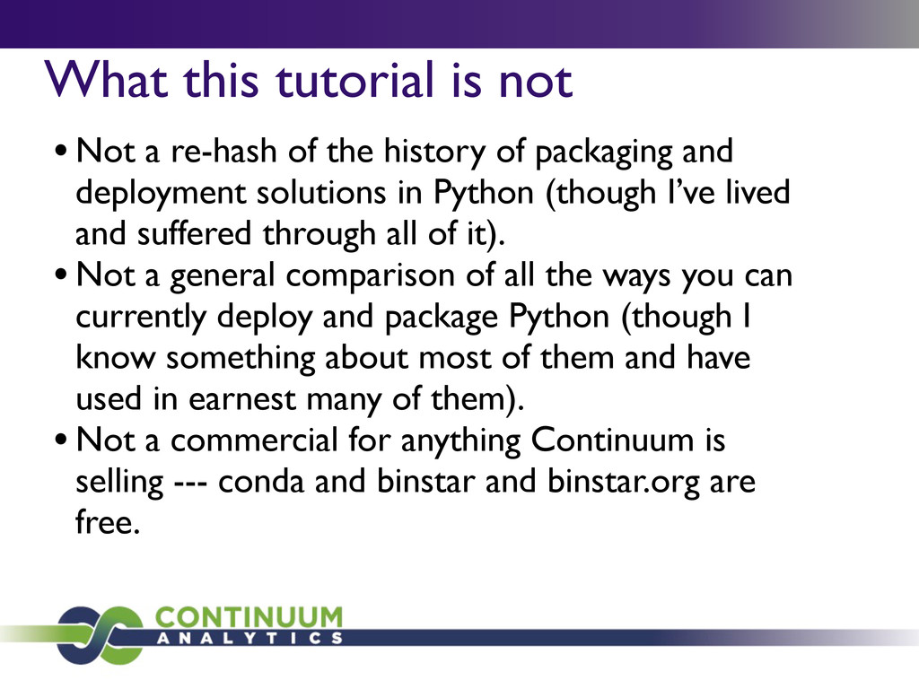 What this tutorial is not •Not a re-hash of the...