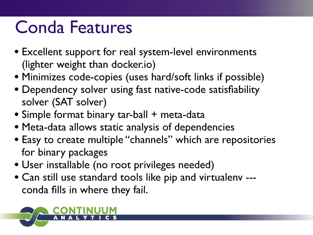 Conda Features • Excellent support for real sys...