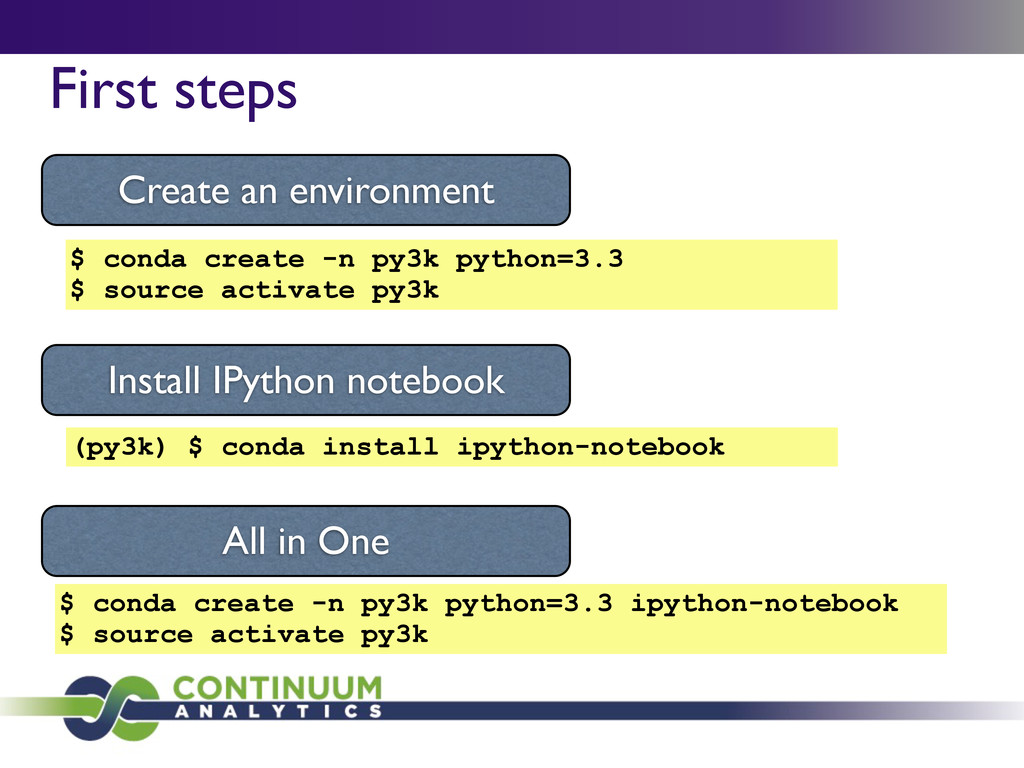 First steps $ conda create -n py3k python=3.3 $...