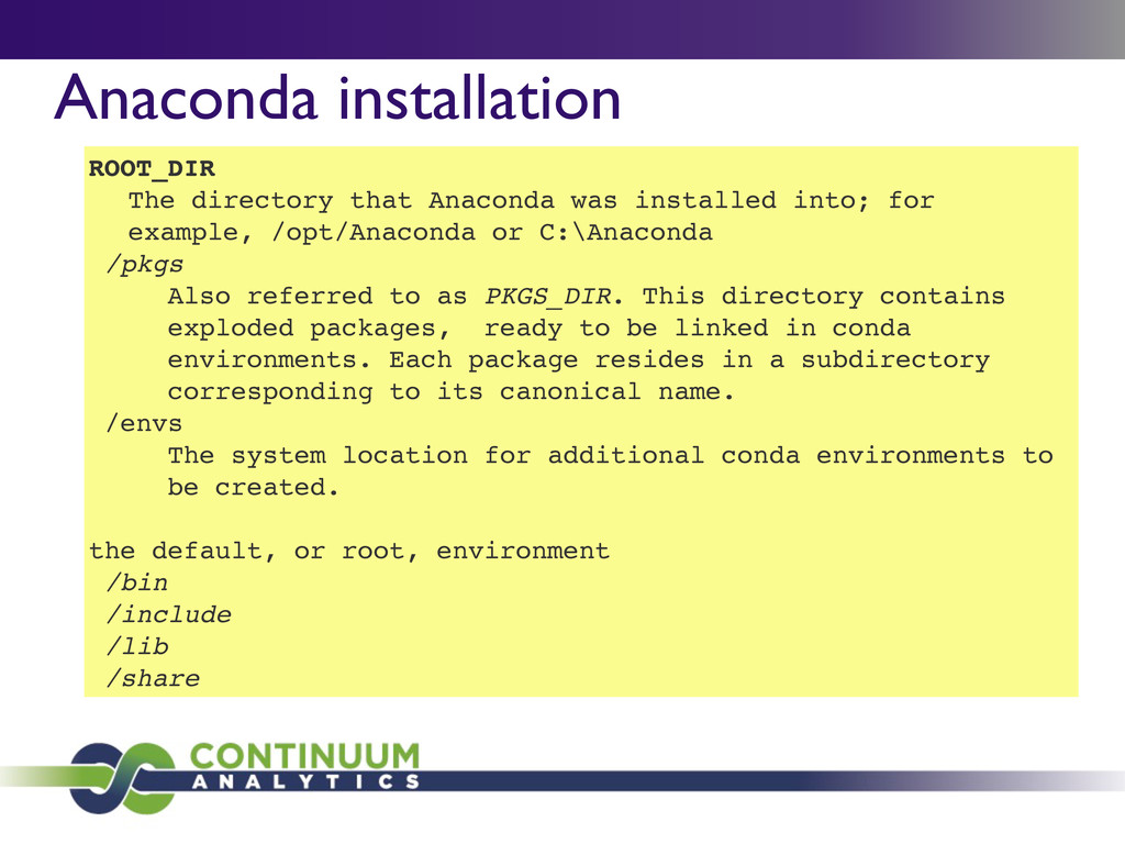 Anaconda installation ROOT_DIR The directory th...