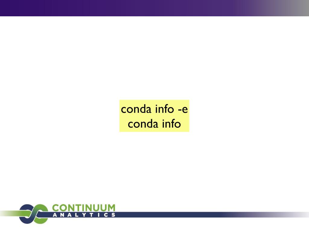 conda info -e conda info