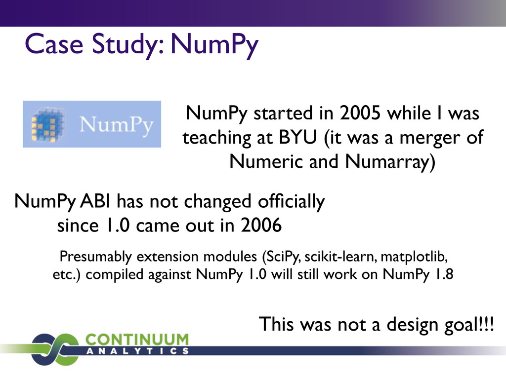 Case Study: NumPy NumPy started in 2005 while I...