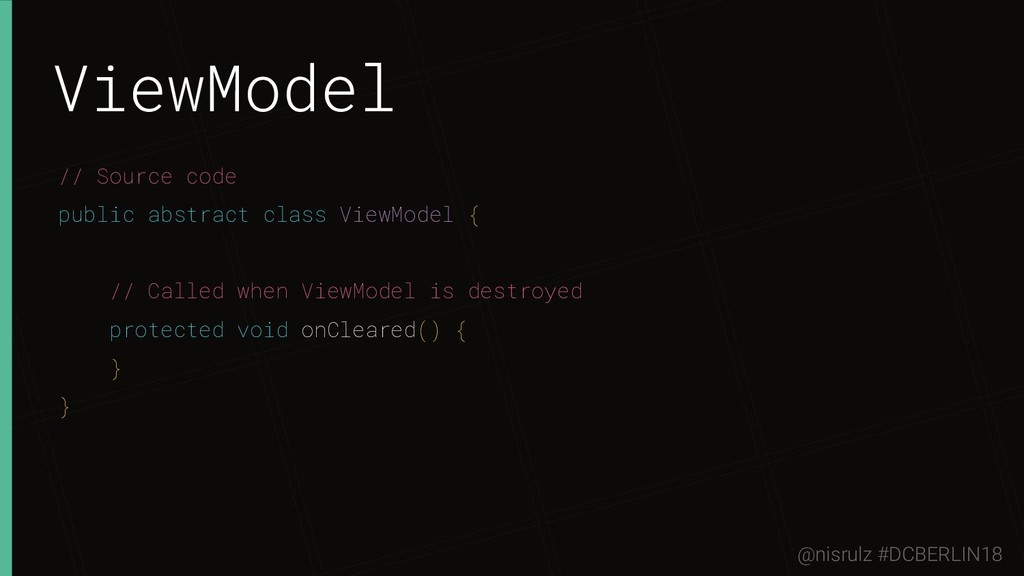 ViewModel // Source code public abstract class ...