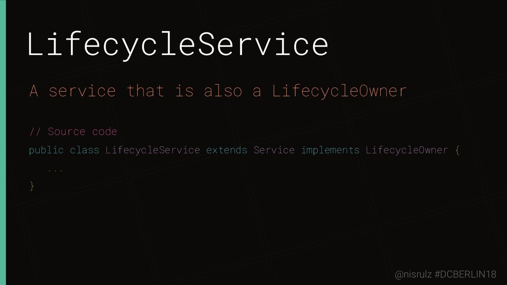 LifecycleService A service that is also a Lifec...