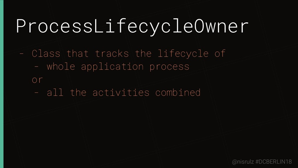 ProcessLifecycleOwner - Class that tracks the l...