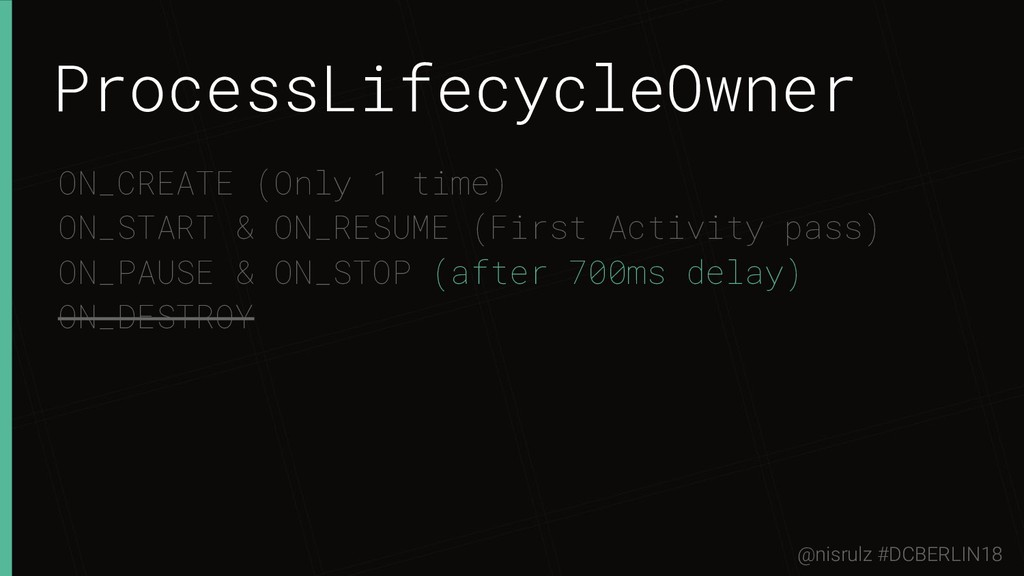 ProcessLifecycleOwner ON_CREATE (Only 1 time) O...