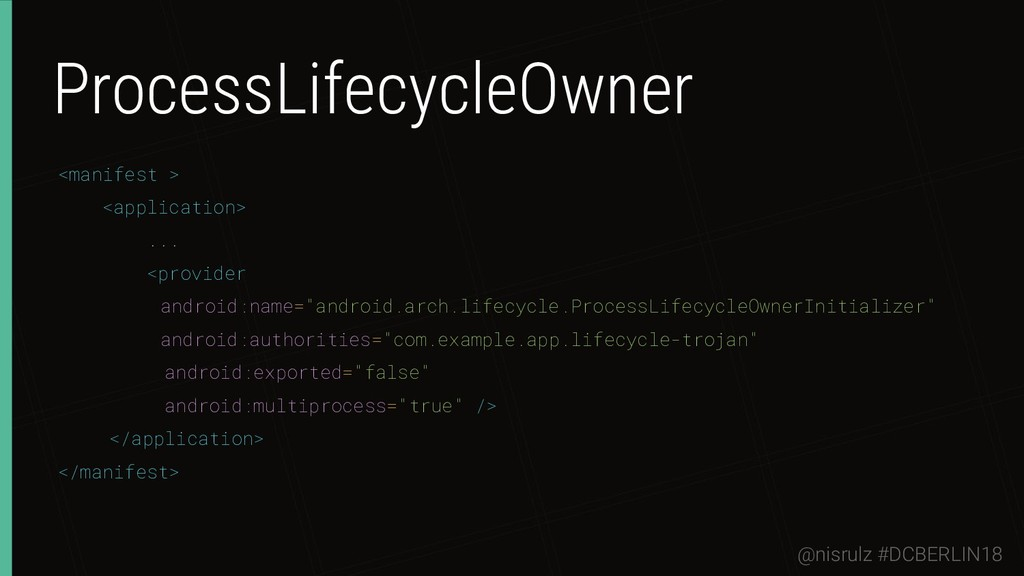 ProcessLifecycleOwner <manifest > <application>...