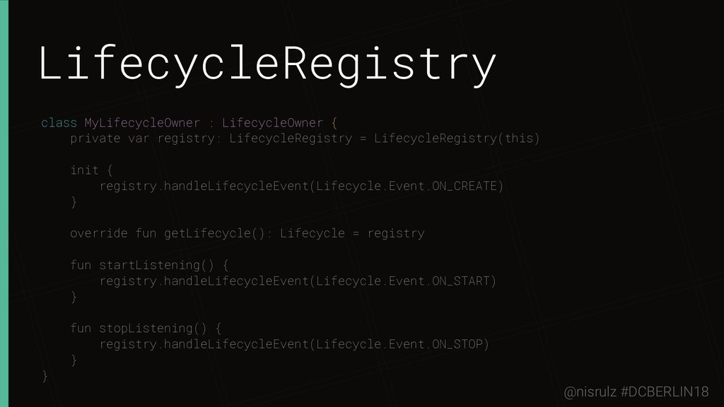 LifecycleRegistry class MyLifecycleOwner : Life...