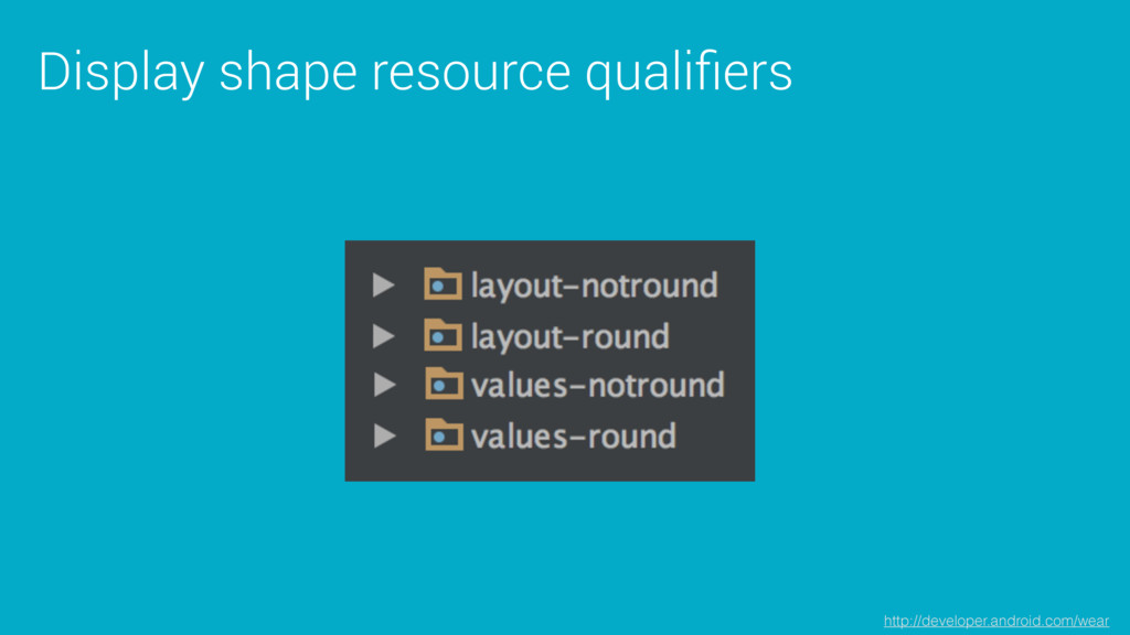 Display shape resource qualifiers http://develop...