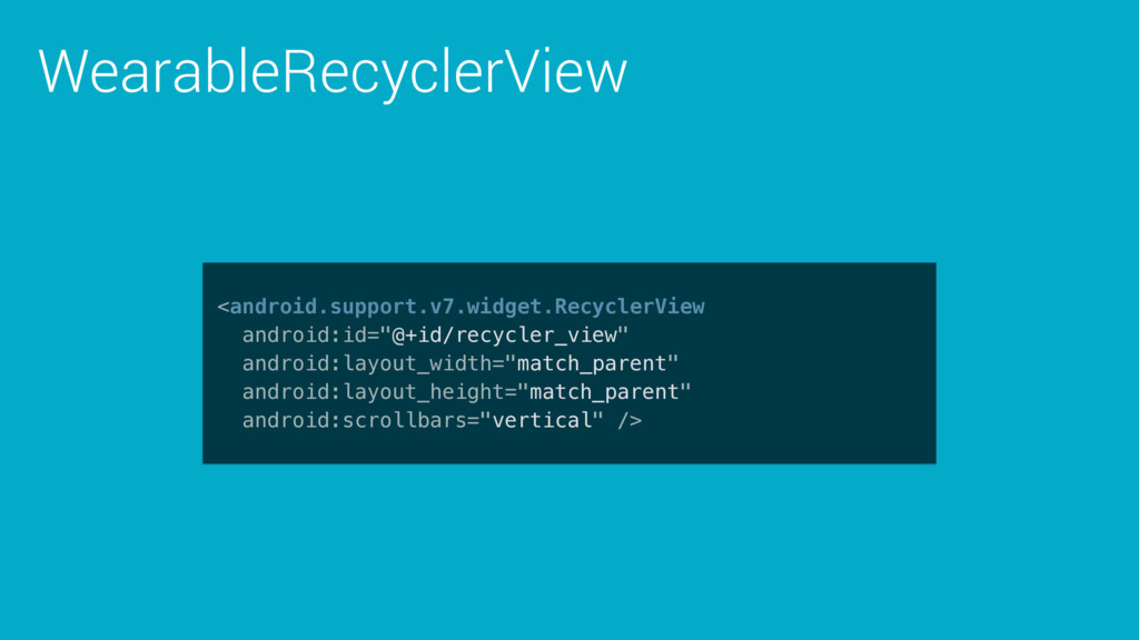 WearableRecyclerView <android.support.v7.widget...