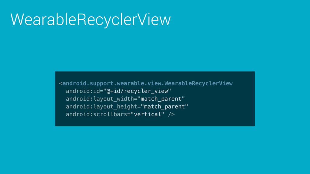WearableRecyclerView <android.support.wearable....