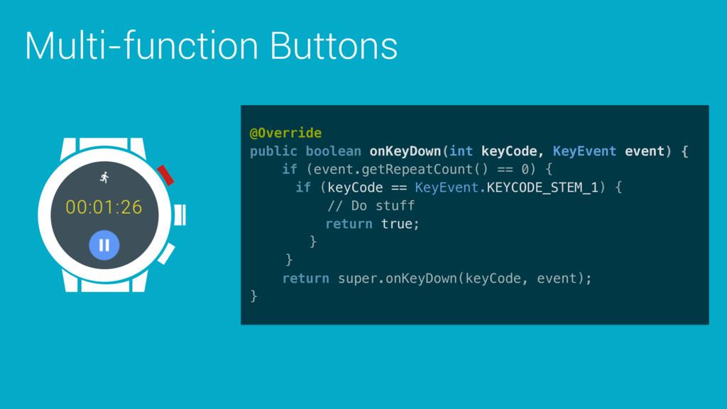Multi-function Buttons @Override public boolea...