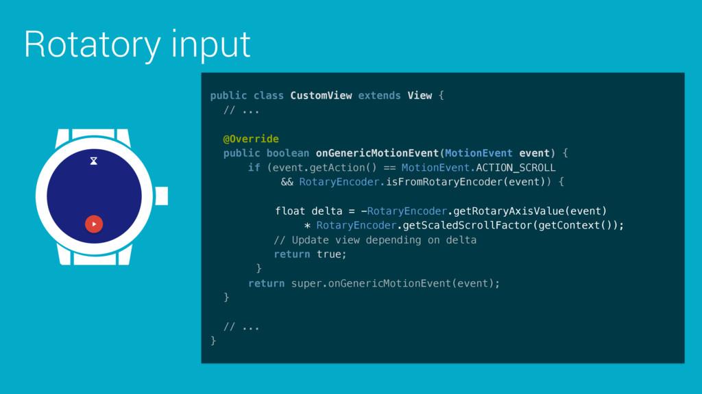 Rotatory input public class CustomView extends ...