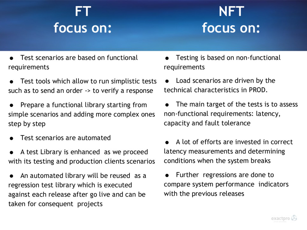 FT focus on: • Test scenarios are based on func...