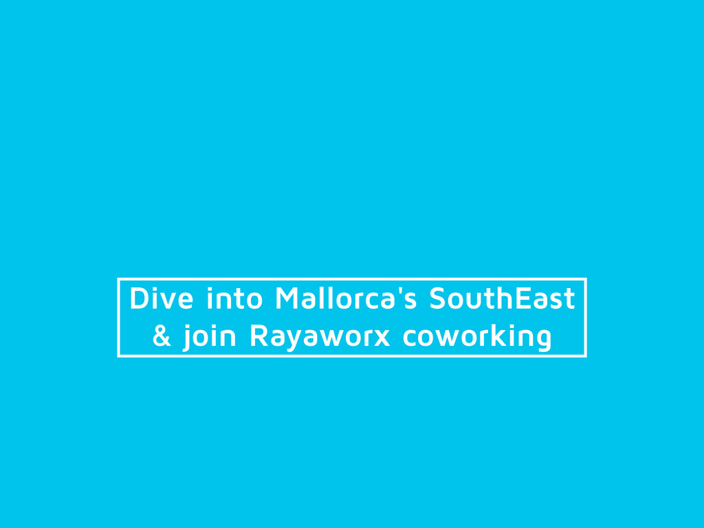 Dive into Mallorca's SouthEast & join Rayaworx ...