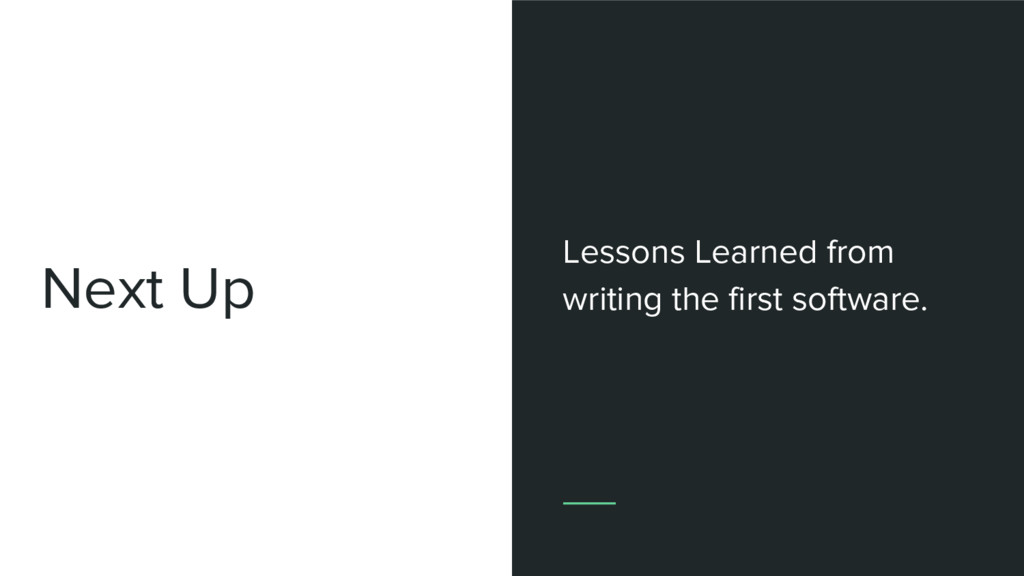 Next Up Lessons Learned from writing the first ...