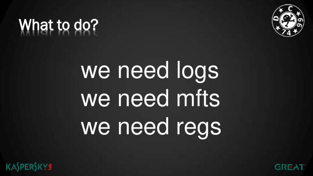 What to do? we need logs we need mfts we need r...