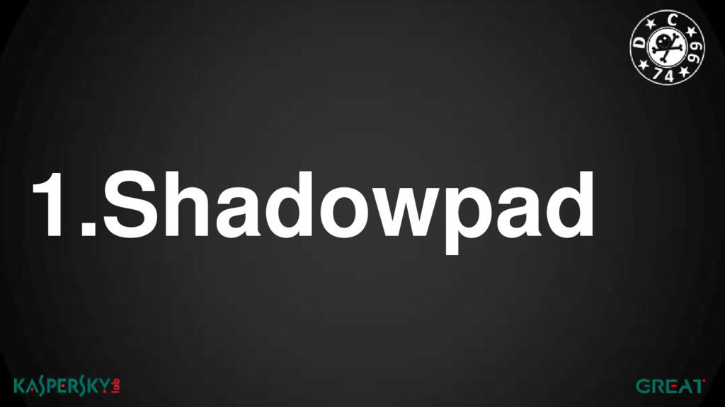 1.Shadowpad