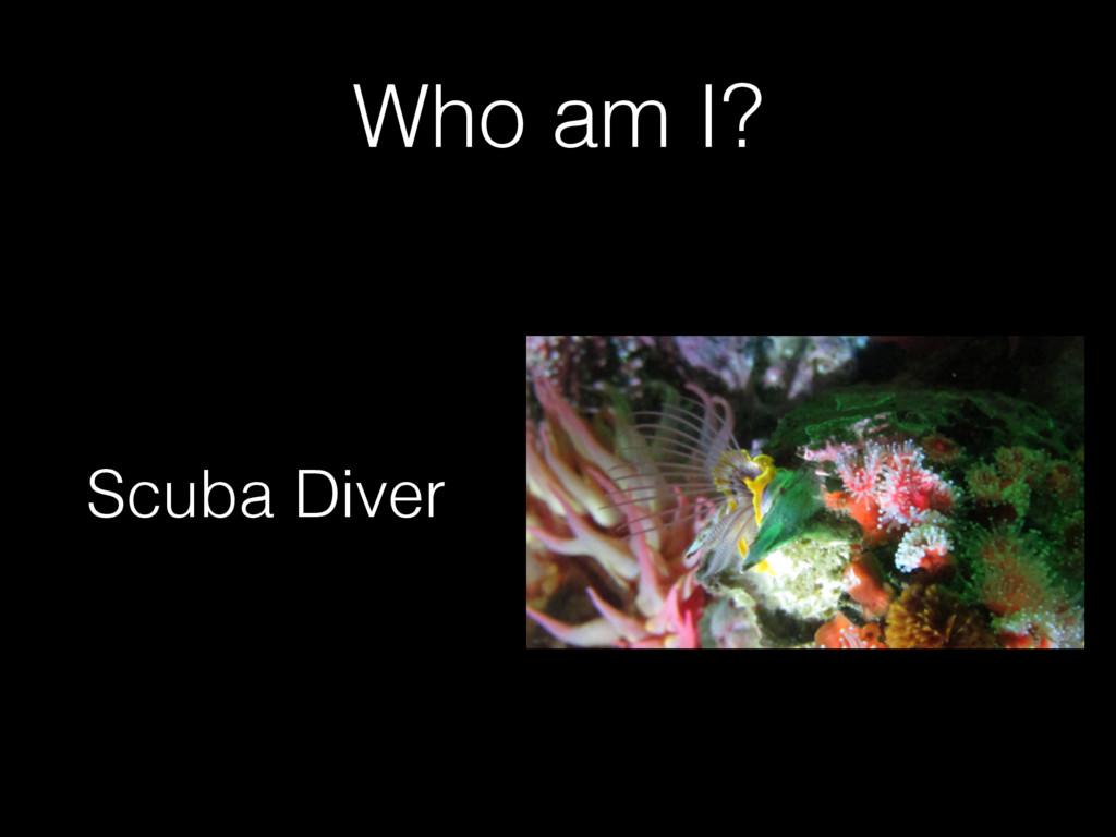 Who am I? Scuba Diver
