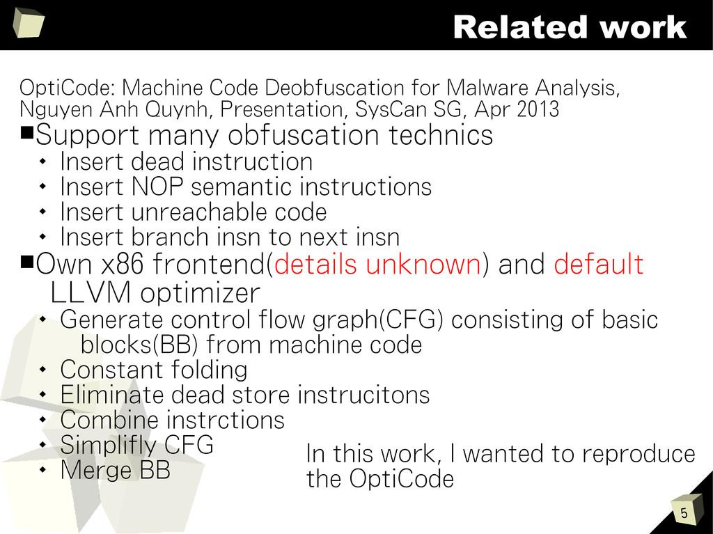 5 Related work OptiCode: Machine Code Deobfusca...