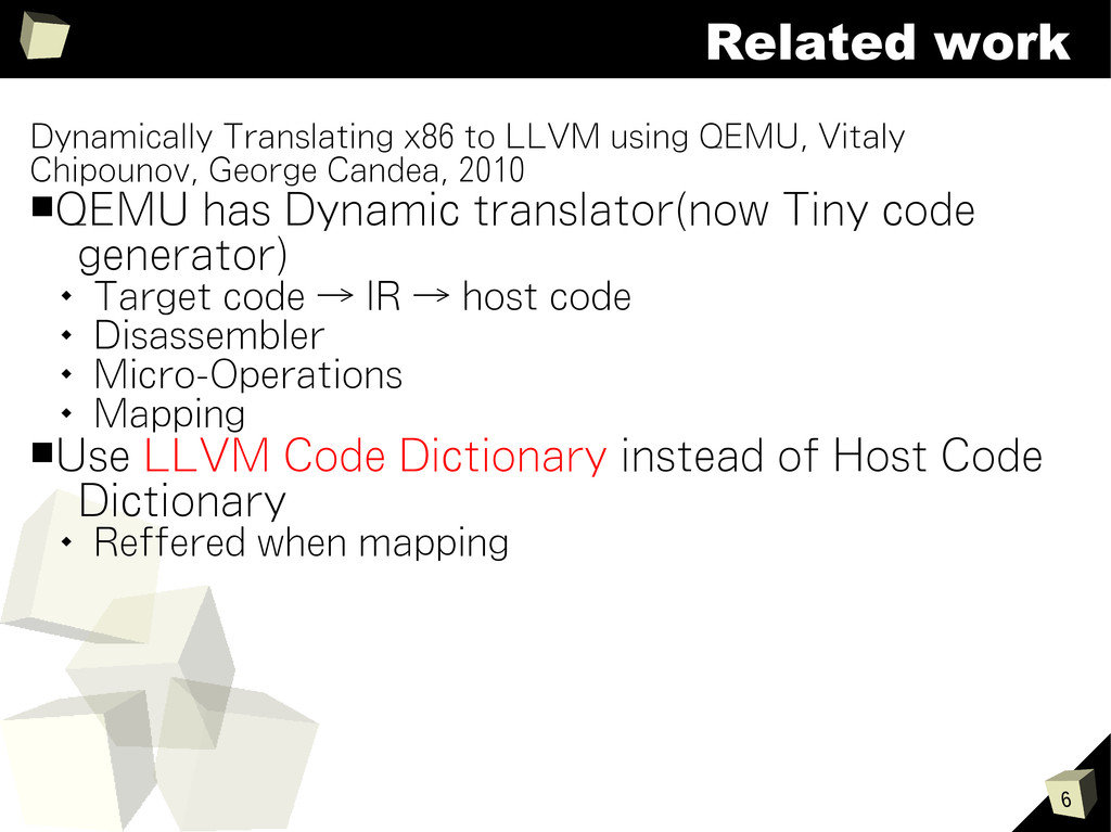 6 Related work Dynamically Translating x86 to L...