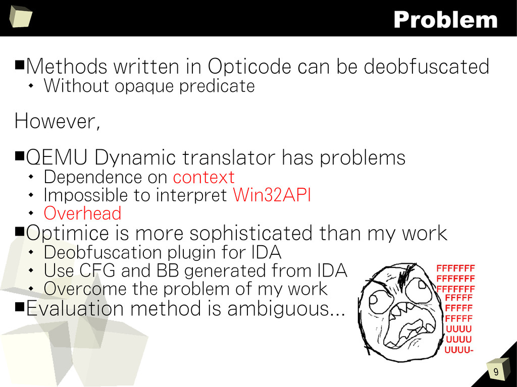 9 Problem ■Methods written in Opticode can be d...