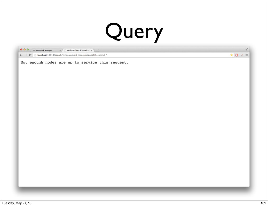 Query 109 Tuesday, May 21, 13
