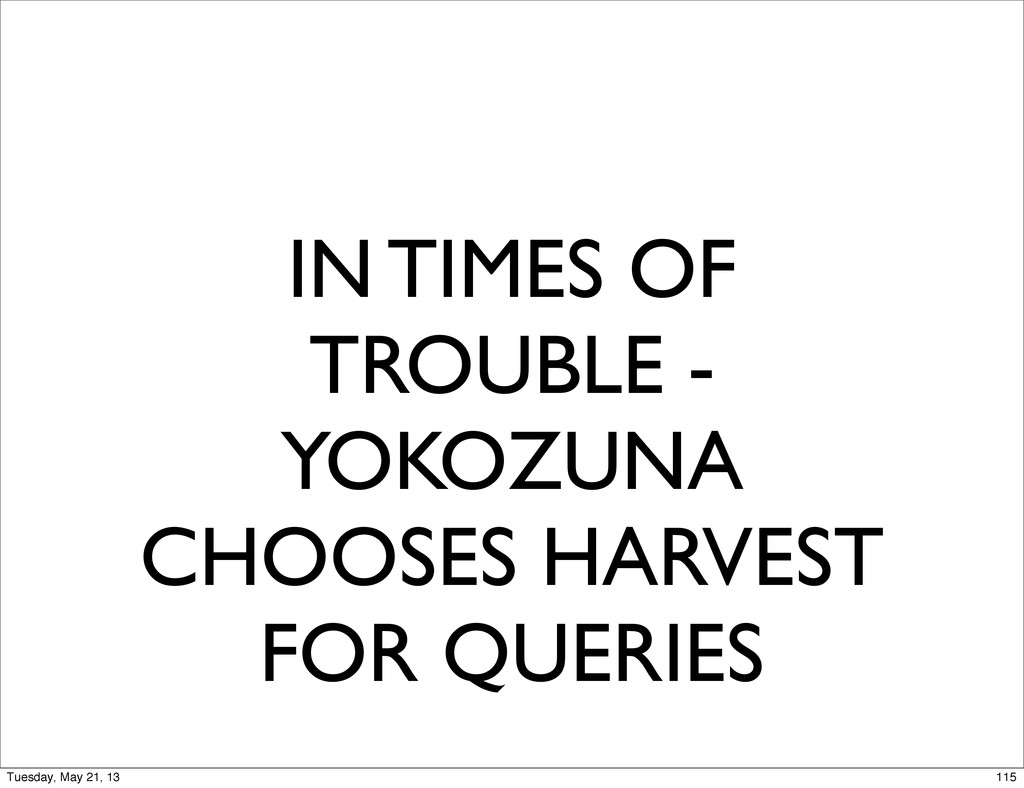 IN TIMES OF TROUBLE - YOKOZUNA CHOOSES HARVEST ...