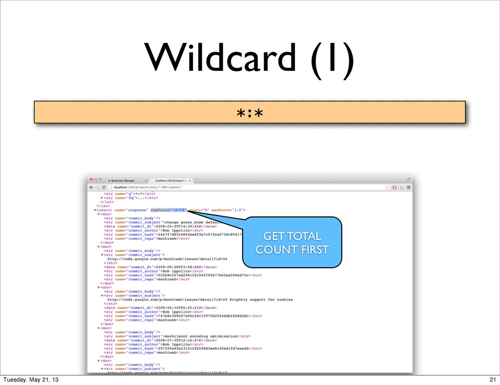 Wildcard (1) *:* GET TOTAL COUNT FIRST 21 Tuesd...