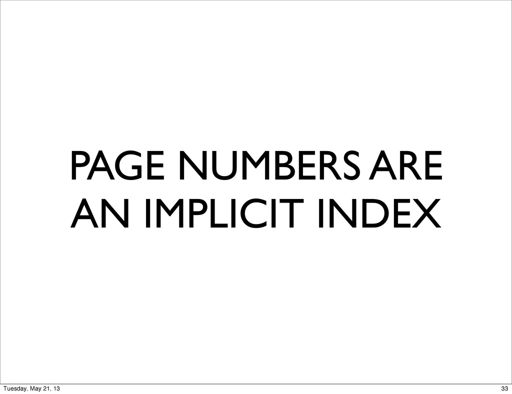 PAGE NUMBERS ARE AN IMPLICIT INDEX 33 Tuesday, ...