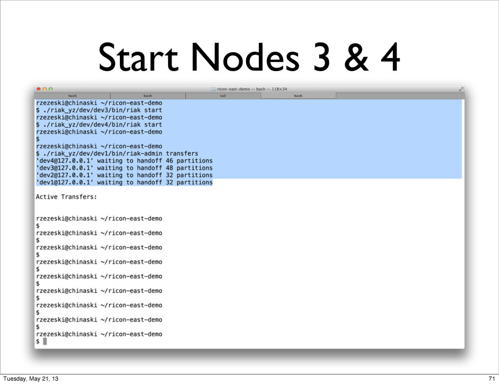 Start Nodes 3 & 4 71 Tuesday, May 21, 13