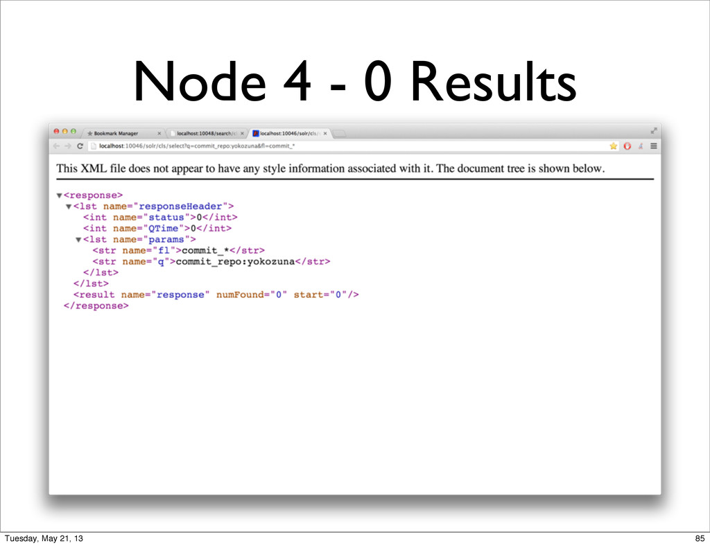Node 4 - 0 Results 85 Tuesday, May 21, 13