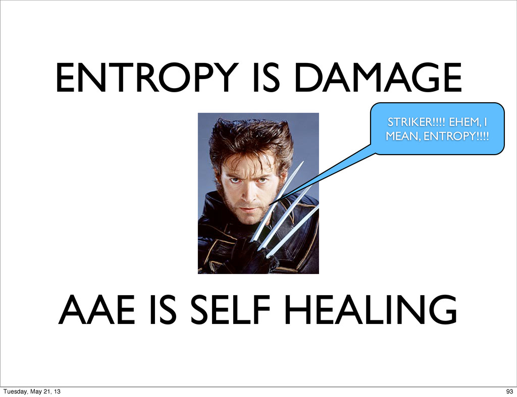 ENTROPY IS DAMAGE AAE IS SELF HEALING STRIKER!!...