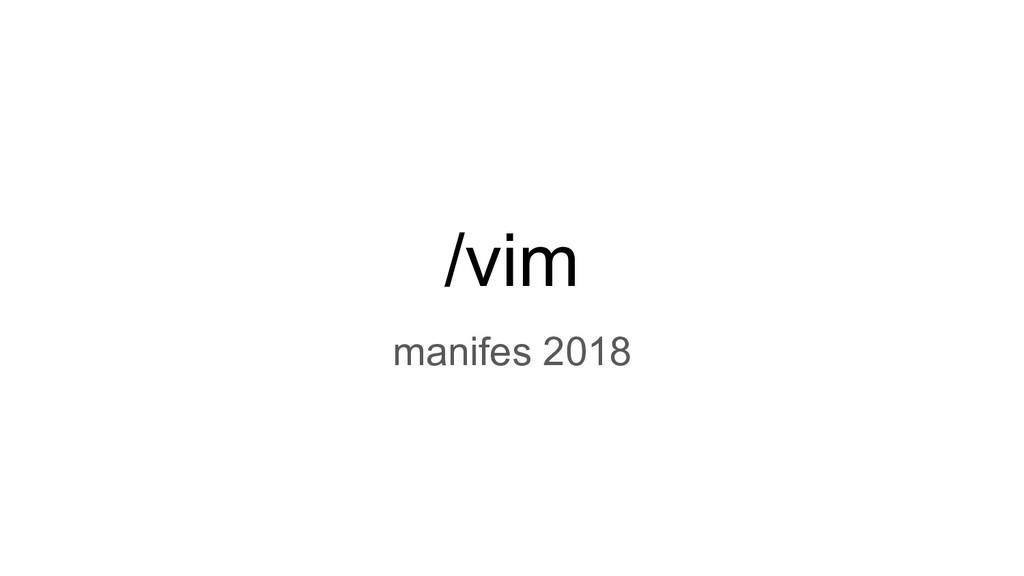 /vim manifes 2018