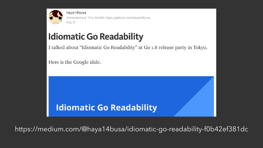 https://medium.com/@haya14busa/idiomatic-go-rea...