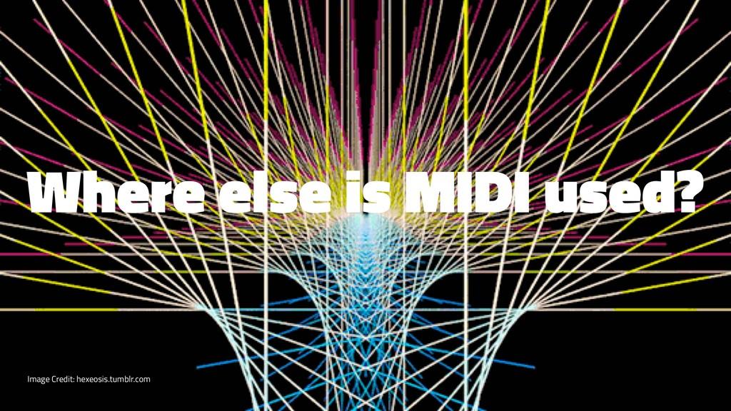 Where else is MIDI used? Image Credit: hexeosis...