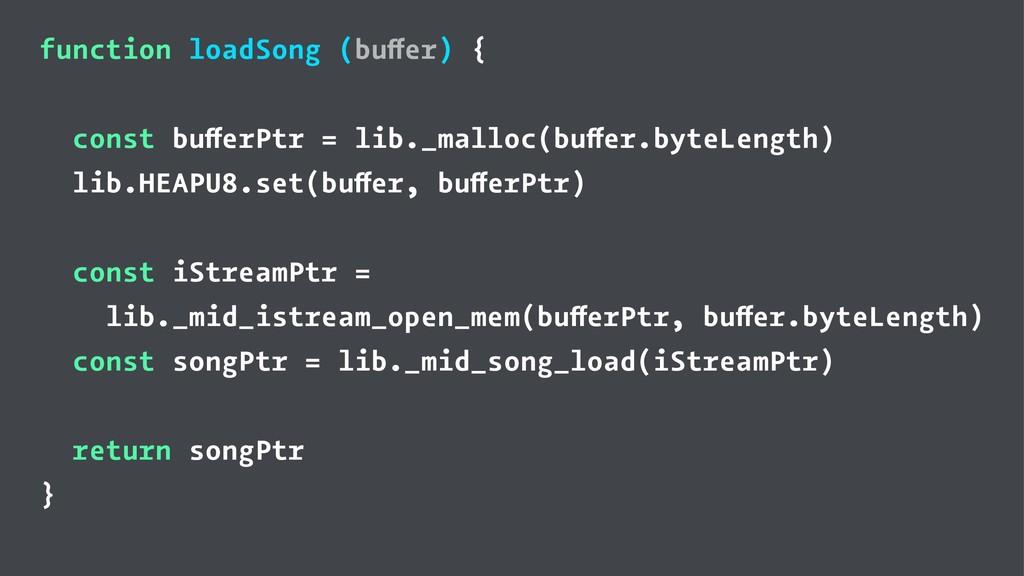 function loadSong (buffer) { const bufferPtr = ...