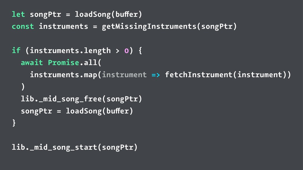 let songPtr = loadSong(buffer) const instrument...