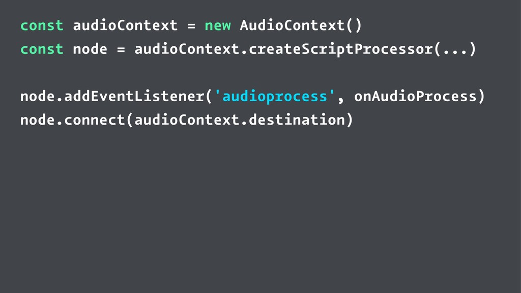 const audioContext = new AudioContext() const n...
